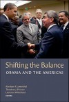 Shifting the Balance: Obama and the Americas - Abraham F. Lowenthal, Theodore Piccone, Laurence Whitehead