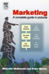 Marketing: A Complete Guide In Pictures - Malcolm McDonald, Peter Morris