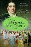 In the Arms of Mr. Darcy: Pride and Prejudice Continues.. - Sharon Lathan