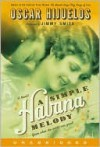 A Simple Habana Melody: A Simple Habana Melody (Audio) - Oscar Hijuelos, Jimmy Smits