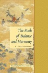The Book of Balance and Harmony: A Taoist Handbook - Thomas Cleary