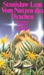 Vom Nutzen des Drachen. Erzählungen (Phantastische Bibliothek Band 297) - Stanisław Lem