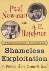 Shameless Exploitation in Pursuit of the Common Good - Paul Newman, A.E. Hotchner
