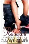 The Reluctant Prince - Candice Gilmer