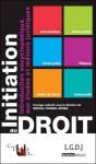 Initiation Au Droit: Introduction Encyclopédique Aux Études Et Métiers Juridiques - Mathieu Touzeil-Divina, Collectif