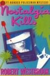 Nostalgia Kills: A Left-Handed Policeman Novel - Robert Westbrook