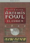 Artemis Fowl. El cubo B - Eoin Colfer, Ana Alcaina