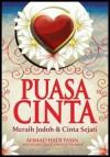 Puasa Cinta: Meraih Jodoh & Cinta Sejati - Ahmad Hadi Yasin