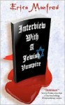 Interview with a Jewish Vampire - Erica Manfred