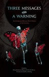 Three Messages and a Warning - Eduardo Jimenez Mayo, Chris N Brown, Bruce Sterling