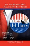 I Hate Hillary: All the Reasons Why Hillary Just Isn't Right - Thomas Williams