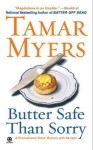 Butter Safe Than Sorry: A Pennsylvania Dutch Mystery - Tamar Myers