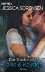 Die Sache mit Callie und Kayden: Callie und Kayden 1 - Roman - Jessica Sorensen