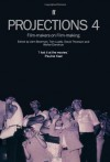 Projections 4: Film-Makers on Film-Making - John Boorman, David Thomson