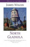 North Gladiola: A Novel (Voices of the South) - James Wilcox