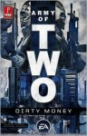 Army of Two: Dirty Money - John Ney Rieber