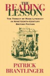 The Reading Lesson: The Threat of Mass Literacy in Nineteenth-Century British Fiction - Patrick Brantlinger