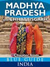 Madhya Pradesh & Chhattisgarh - Blue Guide Chapter (from Blue Guide India) - Sam Miller