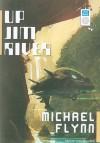 Up Jim River - Michael Flynn, Todd McLaren