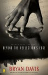 Beyond The Reflection's Edge (Echoes From The Edge, #1) - Bryan Davis