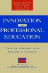 Innovation in Professional Education: Steps on a Journey from Teaching to Learning - Richard E. Boyatzis, David A. Kolb