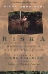 Riska: Memories Of A Dayak Girlhood - Riska Orpa Sari, Linda Spalding
