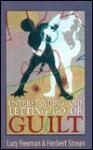 Understanding and Letting Go of Guilt - Lucy Freeman, Herbert S. Strean