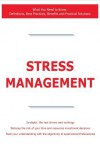 Stress Management - What You Need to Know: Definitions, Best Practices, Benefits and Practical Solutions - James Smith