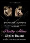 Blinding Mirror - Shelley Halima