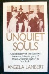 "Unquiet Souls: A Social History of the Illustrious, Irreverent, Intimate Group of British Aristocrats Known as ""The Souls"" - Angela Lambert"