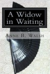 A Widow in Waiting (The Chronicles of Glenscar #1) - Anne B. Walsh