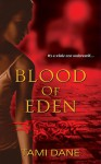 Blood of Eden - Tami Dane