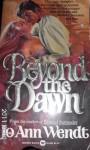 Beyond the Dawn - JoAnn Wendt