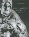 Michelangelo's Florence Pietà - Jack Wasserman