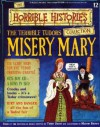 The Terrible Tudors: Misery Mary (Horrible History Magazines, #12) - Terry Deary, Martin C. Brown, Patrice Aggs, Alan Craddock