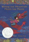Where the Mountain Meets the Moon - Grace Lin