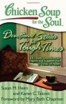 Chicken Soup for the Soul: Devotional Stories for Tough Times: 101 Daily Devotions to Inspire and Support You in Times of Need - Susan M Heim, Karen C Talcott