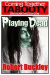 Playing Dead - Robert Buckley, Yasmyn Jones