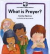 What Is Prayer - Carolyn Nystrom, Eira Reeves