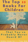 The Top 25 Books For Children That You've Probably Never Heard Of - Matthew King