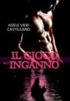 Il gioco dell'inganno (Italian Edition) - Adele Vieri Castellano