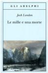 Le mille e una morte - Jack London, Ottavio Fatica