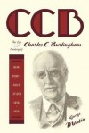 CCB: The Life and Century of Charles C. Burlingham, New York's First Citizen, 1858-1959 - George Martin