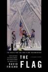 The Flag: The Basis for the CNN Films Documentary - David Friend