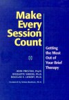 Make Every Session Count: Getting the Most Out of Your Brief Therapy - John D. Preston