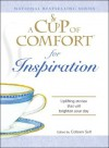 A Cup of Comfort for Inspiration: Uplifting stories that will brighten your day - Colleen Sell