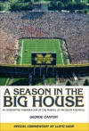 A Season in the Big House: An Unscripted, Insider Look at the Marvel of Michigan Football - George Cantor, Lloyd Carr