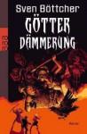 Götterdämmerung - Sven Böttcher