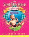 The Sweet Potato Queens' Guide to Raising Children for Fun and Profit - Jill Conner Browne