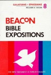 Beacon Bible Expositions, Volume 8: Galatians Through Ephesians - Willard H. Taylor, William M. Greathouse